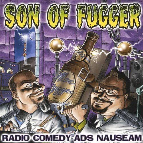 Son of Fugger: Radio Comedy Ads Nauseam