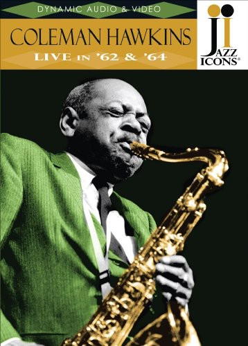 Jazz Icons: Coleman Hawkins Live in 62 & 64