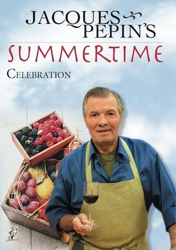 Jacques Pepin's Summertime Celebration