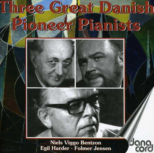 Three Great Danish Pioneer Pianists /  Various