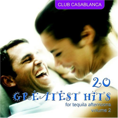 20 Greatest Hits for Tequila Afternoons 2