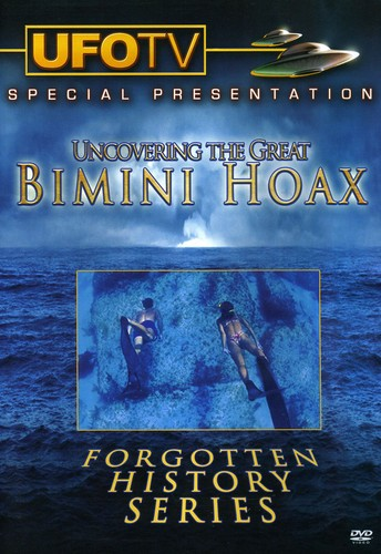 Uncovering the Great Bimini Hoax: Forgotten History