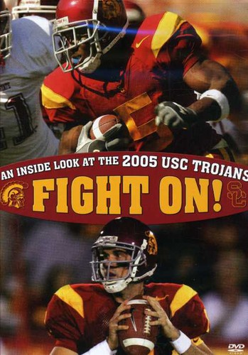 Fight on: An Inside Look at the 2005 Usc Trojans