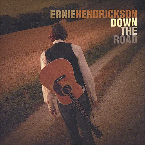 Hendrickson, Ernie : Down the Road