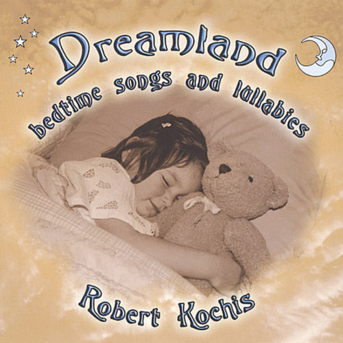 Dreamland Bedtime Songs & Lullabies