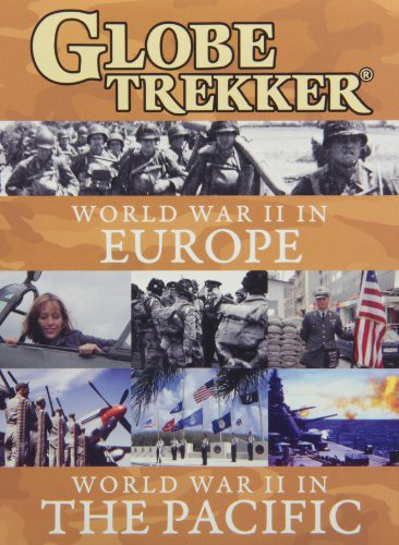 Globe Trekker: World War Ii In Europe and The Pacific
