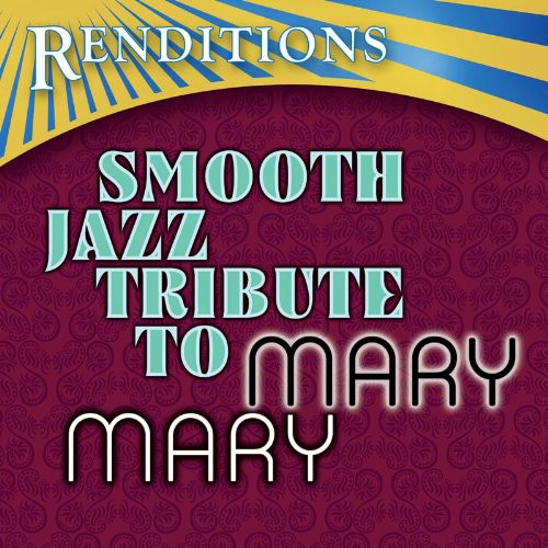 Renditions: Smooth Jazz Tribute to Mary Mary /  Various