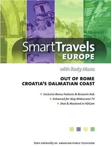 Smart Travels Europe With Rudy Maxa: Out of Rome /  Croatia's DalmatianCoast