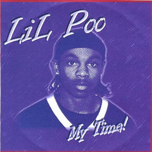 Lil Poo/ My Time
