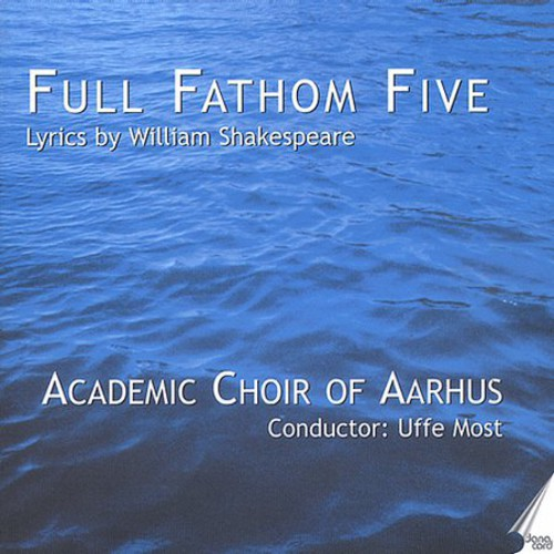 Full Fathom Five: Lyrics By William Shakespeare