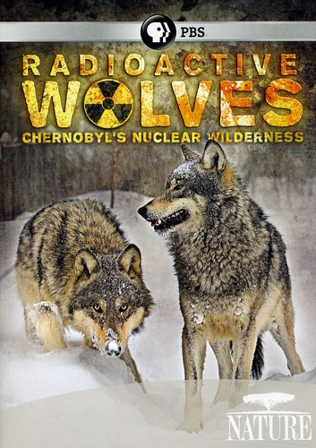 Nature: Radioactive Wolves