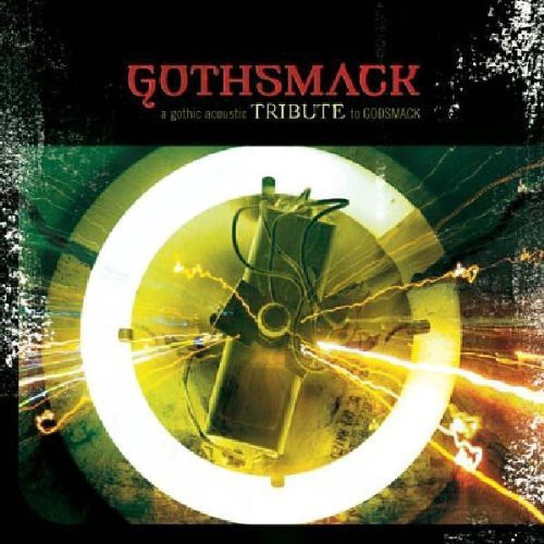 Gothsmack: A Gothic Acoustic Tribute To Gothsmack [Bonus Tracks]