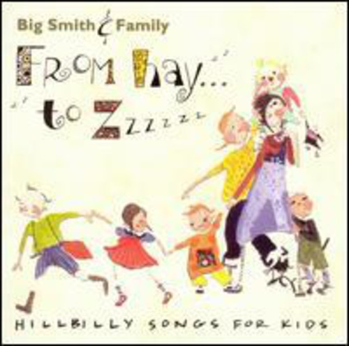 From Hay to ZZZZZZ: Hillbilly Songs for Kids