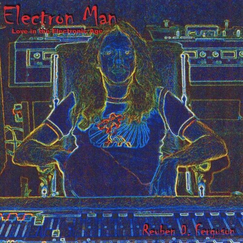 Electron Man: Love in the Electronic Age