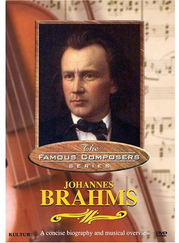 Famous Composers: Johannes Brahms [Documentary]