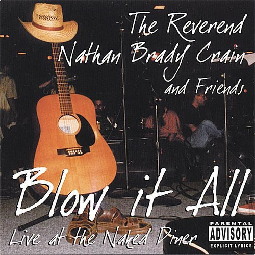 Reverend Nathan Brady Crain & Friends Blow It All