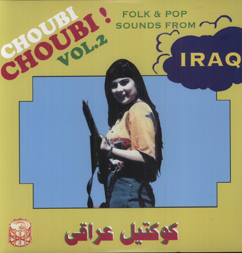 Choubi Choubi Folk & Pop Sounds from Iraq 2 /  Various
