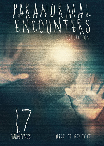 Paranormal Encounters Collection: Volume 2: 17 Hauntings