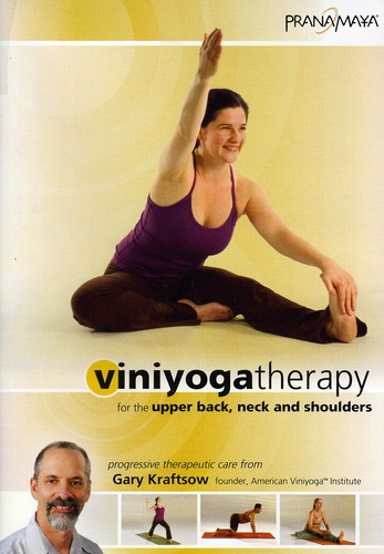 Viniyoga: Yoga Therapy For The Upper Back, Neck and Shoulders