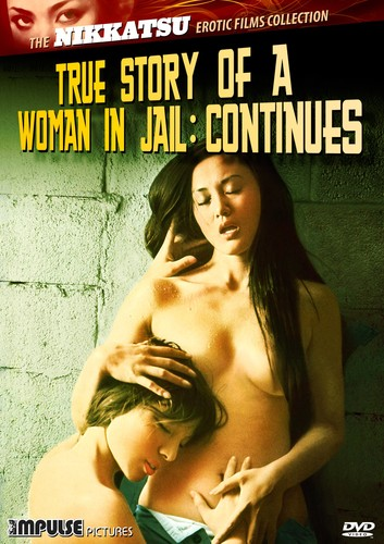 The Nikkatsu Erotic Films Collection: True Story of a Woman in Jail Continues