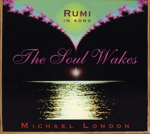 Soul Wakes-Rumi in Song