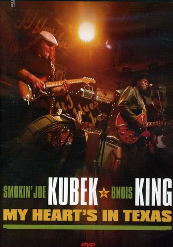 Smokin' Joe Kubek & Bnois King: My Heart's in Texas