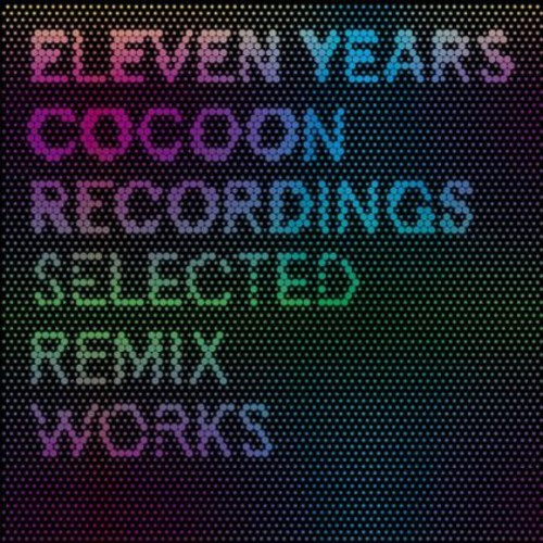 Eleven Years Cocoon Recordings: Selected Remix Works, Vol. 3