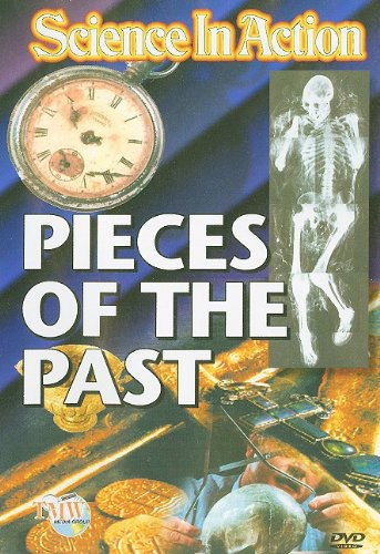 Science in Action: Pieces of the Past /  Science