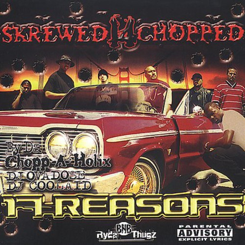 17 Reasons Skrewed N Chopped /  Various [Explicit Content]