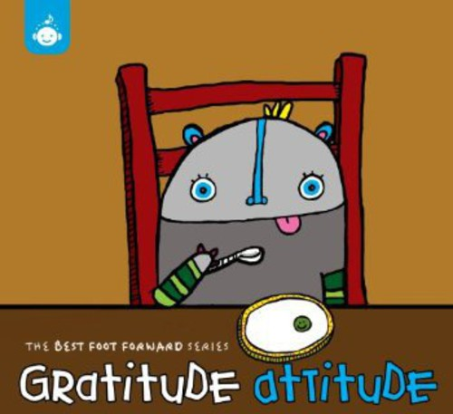 Best Foot Forward Series: Gratitude Attitude