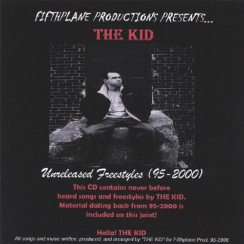 Kid Unreleased Freestyles 95-2000