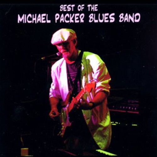 Best of the Michael Packer Blues Band