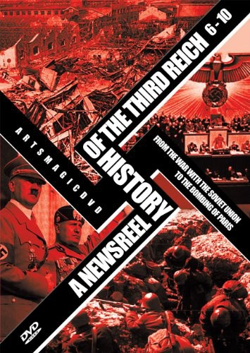 Newsreel History of the Third Reich 6-10