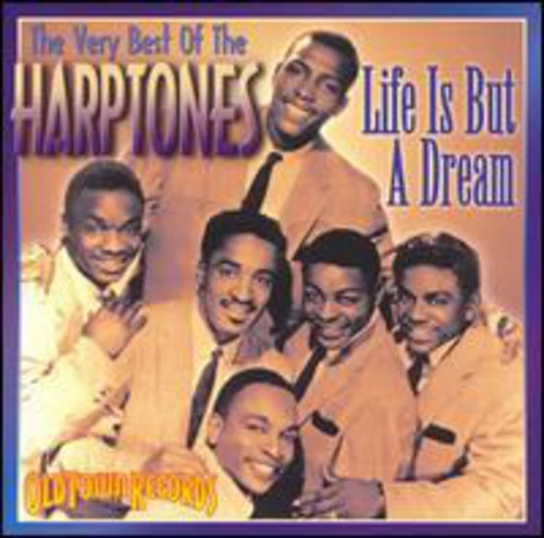 Life Is But A Dream: Very Best Of The Harptones