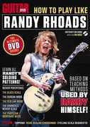 Guitar World: How to Play Like Randy Rhoads , Andy Aledort