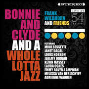 Bonnie & Clyde & A Whole Lotta Jazz: Live at 54 Below , Frank Wildhorn & Friends
