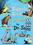 The Bippolo Seed and Other Lost Stories (Dr. Seuss, Cat in the Hat)