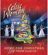 Celtic Woman: Home for Christmas: Live From Dublin , Celtic Woman