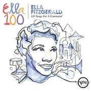Ella Fitzgerald: 100 Songs for a Centennial , Ella Fitzgerald