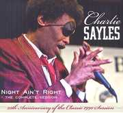 Night Ain't Right-Complete Session-25th Anniversary Edition , Charlie Sayles