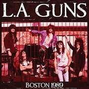 Live in Boston 1989 , L.A. Guns