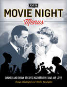 TCM Movie Night Menus: Dinner and Drink Recipes Inspired by the Films We Love
