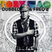 Dubbed & Freq'd: A Remix Project , tobyMac