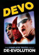 Devo: The Complete Truth About De-Evolution , Devo