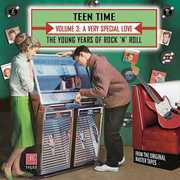 Teen Time: Young Years Of Rock & Roll, Vol. 3- A Very Special Love , Various Artists
