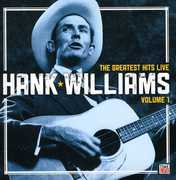 Greatest Hits Live 1 , Hank Williams
