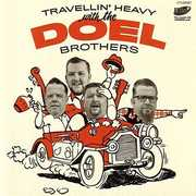 Travellin Heavy [Import] , The Doel Brothers