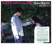 Love Before We Die [Import] , Moumoon
