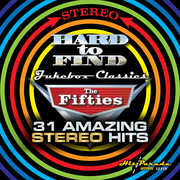 Hard to Find Jukebox Classics:The Fifties (31 Amazing Stereo Hits) , Various Artists
