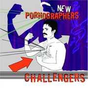 Challengers , The New Pornographers